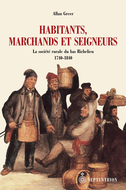 Habitants, marchands et seigneurs