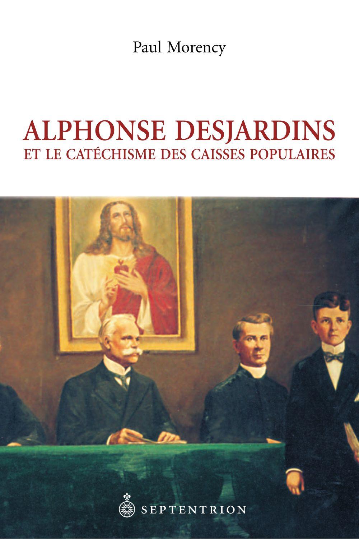 Alphonse Desjardins et le Catéchisme des caisses populaires