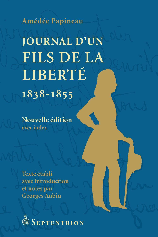 Journal d'un Fils de la Liberté. 1838-1855 [NE]