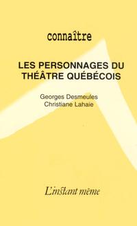 Les personnages du théâtre québécois