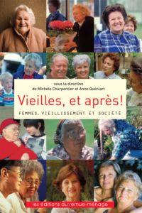 Vieilles, et après ! Femmes, vieillissement et société