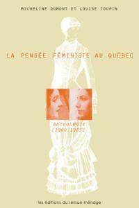 La pensée féministe au Québec. Anthologie (1900-1985)