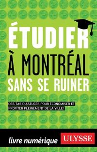 Étudier à Montréal sans se ruiner
