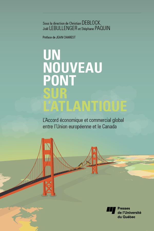 Un nouveau pont sur l'Atlantique, L'Accord économique et commercial global entre l'Union européenne et le Canada
