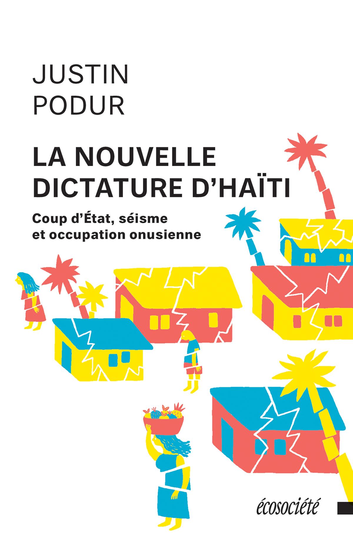 La nouvelle dictature d'Haïti, Coup d'État, séisme et occupation onusienne