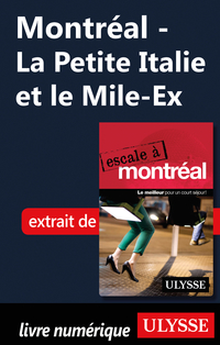 Montréal - La Petite Italie et le Mile-Ex