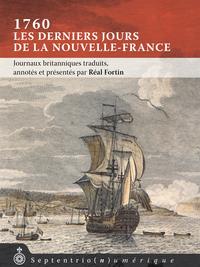1760, les derniers jours de la Nouvelle-France