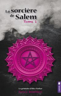 La sorcière de Salem, tome ...