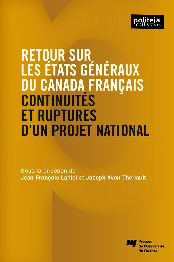 Retour sur les États généraux du Canada français, Continuités et ruptures d'un projet national