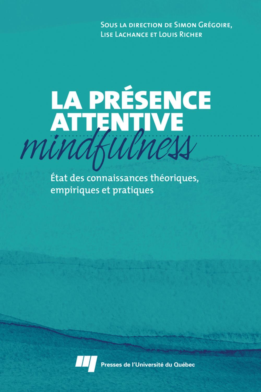 La présence attentive (mindfulness)