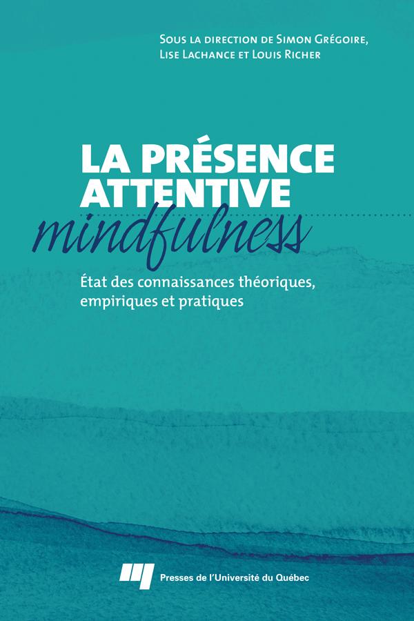 La présence attentive (mindfulness), État des connaissances théoriques, empiriques et pratiques