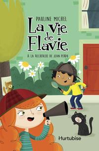 La vie de Flavie T2 - À la recherche de Jean Perdu