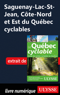 Saguenay-Lac-St-Jean, Côte-Nord et Est du Québec cyclables
