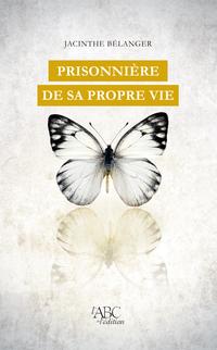 Prisonnière de sa propre vie