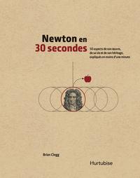 Newton en 30 secondes