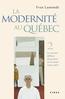 La modernité au Québec, T.2, La victoire différée du présent sur le passé (1939-1965)