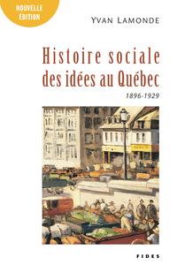 Une histoire sociale des idées au Québec T.2 (1896-1929)