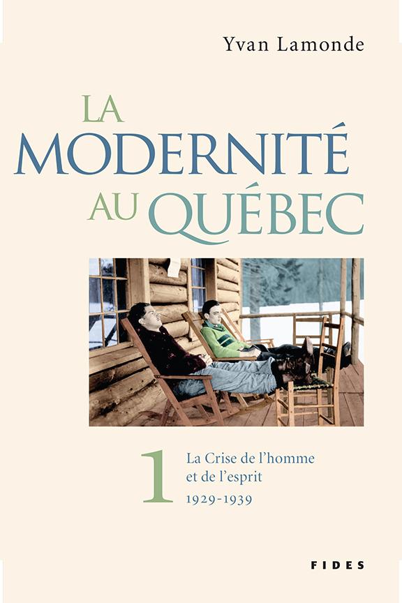 La modernité au Québec T.1 (1760-1896)