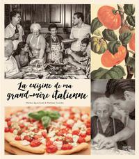 La cuisine de ma grand-mère italienne