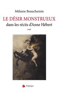 Le désir monstrueux dans les récits d'Anne Hébert
