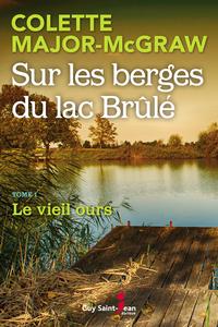 Sur les berges du lac Brûlé, tome 1