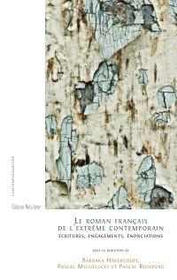 Le roman français de l'extrême contemporain