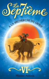 La Septième tome 6 - À la recherche du griot