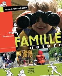 Famille Nature - Jouer dehors au Québec