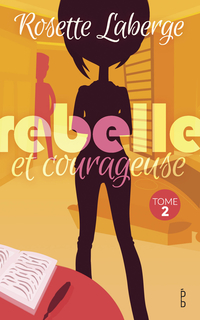 Cover image (Rebelle et courageuse Tome 2)
