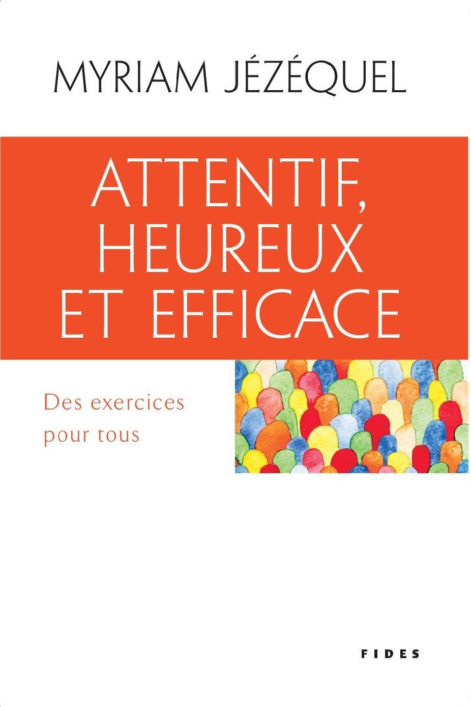 Attentif, heureux et efficace, Des exercices pour tous