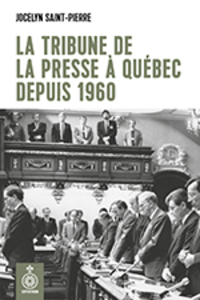 La Tribune de la presse de Québec depuis 1960