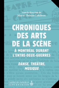 Chroniques des arts de la scène à Montréal durant l'entre-deux-guerres