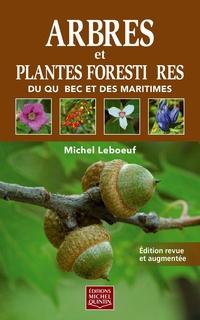 Arbres et plantes forestières du Québec et des Maritimes - Réédition