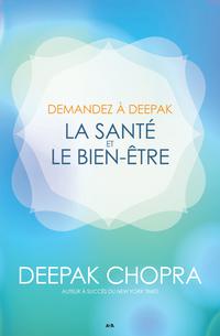Demandez à Deepak - La sant...
