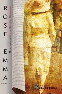 Rose Emma Tome 1