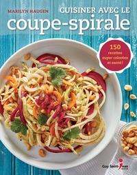 Cuisiner avec le coupe-spirale