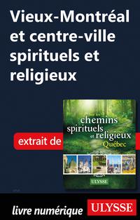 Vieux-Montréal et centre-ville spirituels et religieux