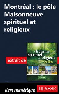 Montréal: le pôle Maisonneuve spirituel et religieux