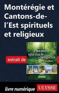 Montérégie et Cantons-de-l'Est spirituels et religieux