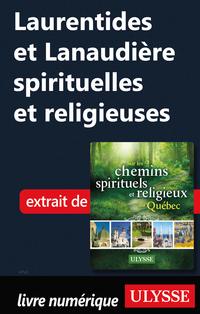 Laurentides et Lanaudière spirituelles et religieuses