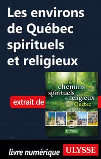 Les environs de Québec spirituels et religieux