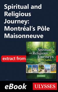 Spiritual and Religious Journey: Montréal's Pôle Maisonneuve