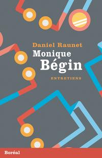 Monique Bégin. Entretiens
