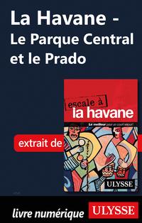 La Havane - Le Parque Centr...