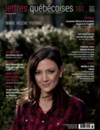 Lettres québécoises. No. 161, Printemps 2016
