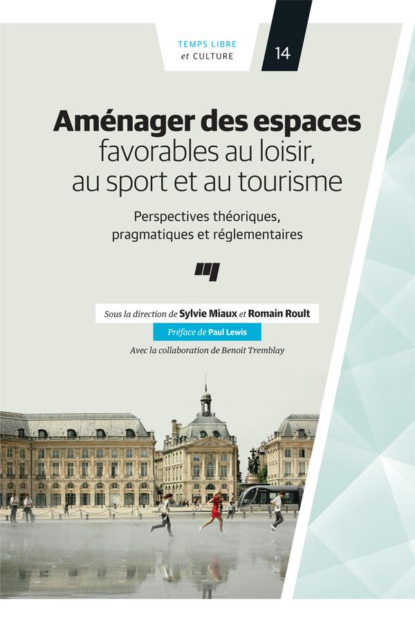 Aménager des espaces favorables au loisir, au sport et au tourisme, Perspectives théoriques, pragmatiques et réglementaires
