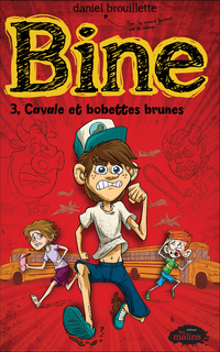 Bine 3 : Cavale et bobettes...