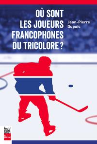 Où sont les joueurs francophones du Tricolore?