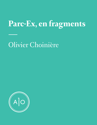 Parc-Ex, en fragments