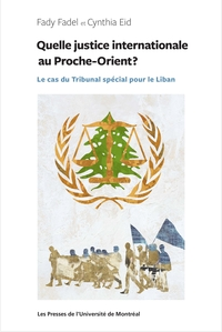 Quelle justice internationale au Proche-Orient?